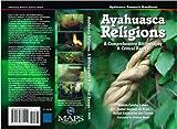 Ayahuasca Religions: A Comprehensive Bibliography and Critical Essays