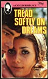 img - for Tread Softly On Dreams (A Cameo Romance) book / textbook / text book