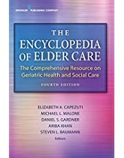 The Encyclopedia of Elder Care: The Comprehensive Resource on Geriatric Health and Social Care