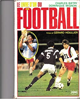 Amazon Fr Le Livre D Or Du Football Livres
