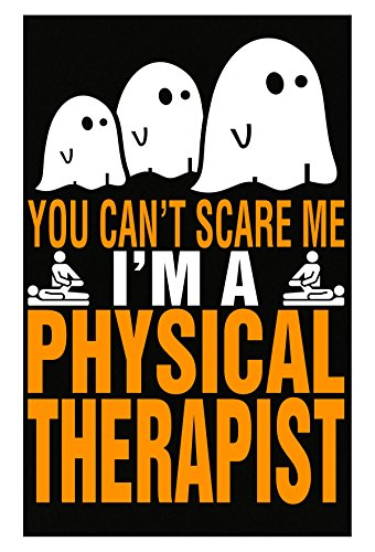 AttireOutfit You Cant Scare Me I Am A Physical Therapist Halloween - Poster