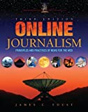 Online Journalism: Principles and Practices of News for the Web
