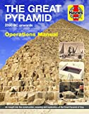 The Great Pyramid Owners' Workshop Manual: 2590 BC onwards - An insight into the construction, meaning and exploration of the Great Pyramid of Giza (Haynes Manuals)