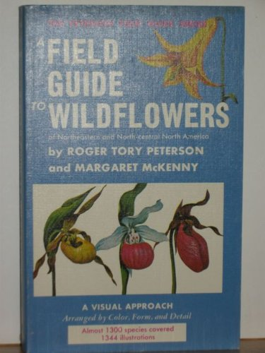 A Field Guide to Wildflowers of Northeastern and North-central North America (Peterson Field Guide Series, volume 17)
