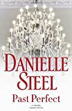 Book cover from Past Perfect: A Novelby Danielle Steel