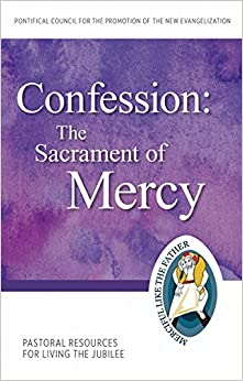 The Confession: Sacrament of Mercy: Pastoral Resources for Living the Jubilee (Jubilee Year of Mercy)