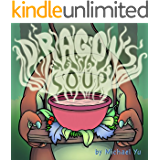 Books for Kids: Dragon's Soup (Children's Book, Picture Books, Preschool Books, Baby Books, Kids Books, Ages 3-5)