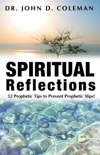 Spiritual Reflections: 52 Prophetic Tips to Prevent Prophetic Slips! ebook