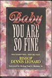 img - for Baby You Are So Fine: What Women Need... What Men Want book / textbook / text book