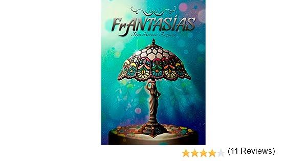 FrANTASIAS eBook: Hernaiz Requena, Fran: Amazon.es: Tienda Kindle