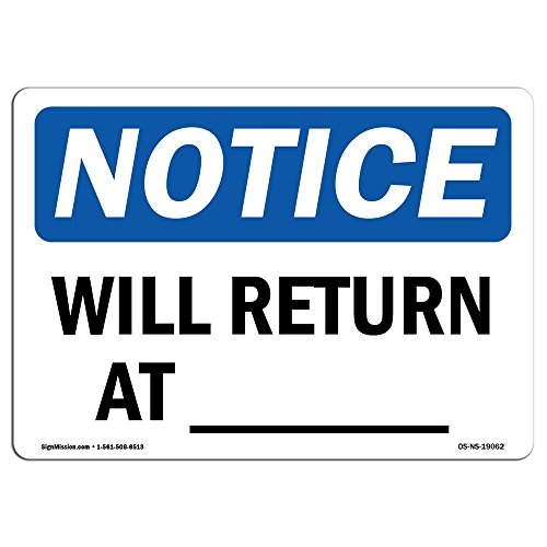 OSHA Notice Sign - Will Return at_ | Vinyl Label Decal | Protect Your Business, Construction Site, Warehouse & Shop Area | Made in The ()