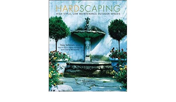 hardscaping elements of living haig seferian clair whitcomb
