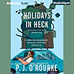 Holidays in Heck | P.J. O'Rourke