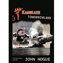 Kamikaze Tomorrowland (A Future Fiction Short Story) (English Edition)