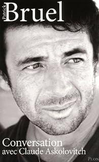 Patrick Bruel : conversation avec Claude Askolovitch, Bruel, Patrick