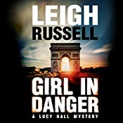 Girl in Danger: A Lucy Hall Mystery, Book 2 | Leigh Russell