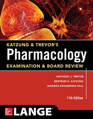 Katzung & Trevor's Pharmacology Examination and Board Review,11th Edition (Katzung & Trevor's Pharmacology Examination & Board Review) Pdf