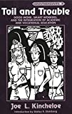 img - for Toil and Trouble: Good Work, Smart Workers, and the Integration of Academic and Vocational Education (Counterpoints) book / textbook / text book