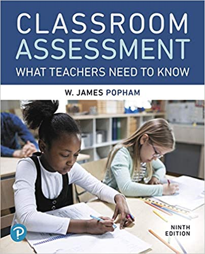 Classroom Assessment: What Teachers Need to Know, 9th Edition