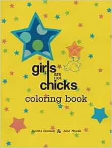Amazon Girls Are Not Chicks Coloring Book Reach And Teach 9781604860764 Jacinta Bunnell Julie Novak Books