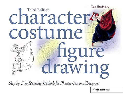 Character Costume Figure Drawing: Step-by-Step Drawing Methods for Theatre Costume Designers]()
