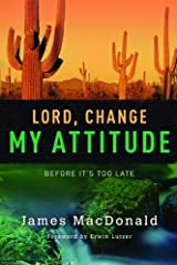 Lord, Change My Attitude: Before It's Too Late Paperback