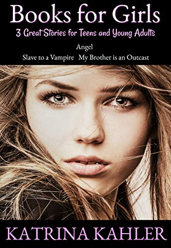 4 Great Books for Girls - teenagers and young adults. You can choose to read one of the stories or all four, it is really up to your taste. Angel, Julia Jones - The Teenage Years, Slave to a Vampire and My Brother is an Outcast are four of Katrina Ka...
