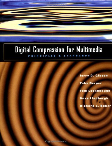 Digital Compression for Multimedia: Principles and Standards (The Morgan Kaufmann Series in Multimedia Information and Systems)
