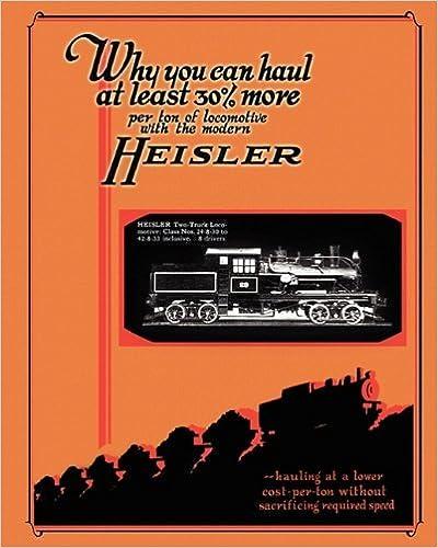 Book Heisler Geared Locomotives Catalog by Heisler Locomotive Works (2010-03-03)