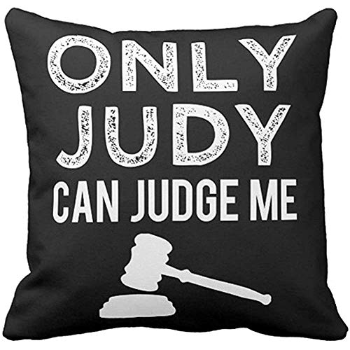qingqing-us Throw Pillow Cover Joke Only Judy Can Judge Funny Saying Lawyer Decorative Pillow Case Home Decor Square 18 x 18 Inches/45 x 45cm Pillowcase -