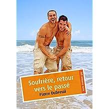 Soufrière, retour vers le passé (érotique gay) (French Edition)