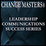 Breaking Cycles of Mistrust at Work | Change Masters Leadership Communications Success Series
