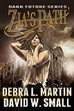 Zia's Path (Apocalyptic Novelette) (The Dark Future Series Book 3)
