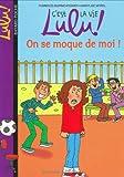 C'est la vie Lulu !, Tome 4 : On se moque de moi !