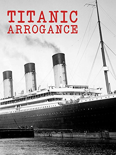 Titanic Arrogance, used for sale  Delivered anywhere in USA