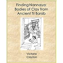 Finding Nannaya: The Clay Bodies From Ancient Til Barsib