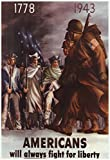 Americans Will Always Fight for Liberty WWII War Propaganda Art Print Poster 13 x 19in