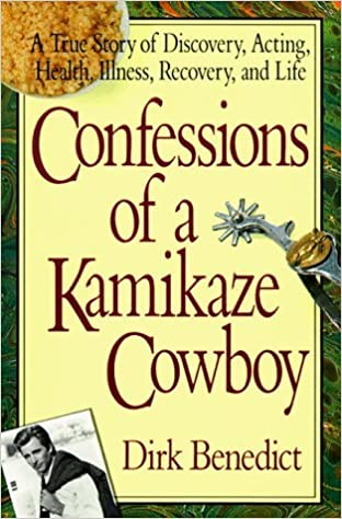 Book Confessions of a Kamikaze Cowboy by Dirk Benedict (1991-01-01)