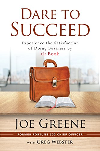 Dare to Succeed: Experience the Satisfaction of Doing Business by the ()