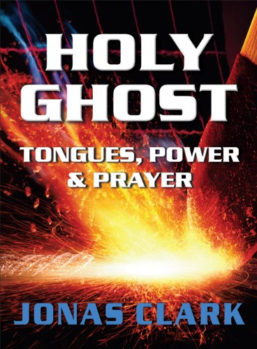 Download Holy Ghost: Tongues, Power and Prayer PDF