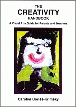 Book The Creativity Handbook: A Visual Arts Guide for Parents and Teachers by Carolyn Boriss-Krimsky (1999-11-01)