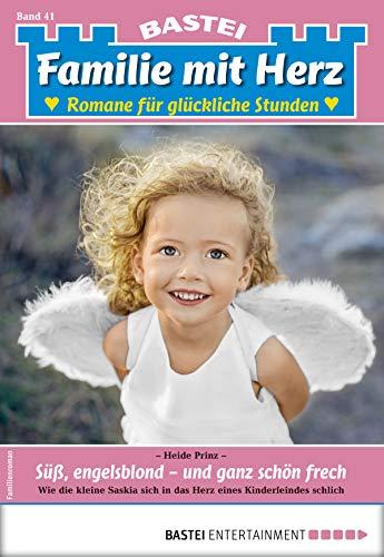 Familie mit Herz 41 - Familienroman: Süß, engelsblond - und ganz schön frech (German Edition) (Schöne Herzen)