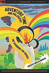 Adventure Time and Philosophy (Popular Culture and Philosophy)