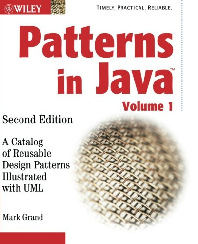 Patterns in Java: A Catalog of Reusable Design Patterns Illustrated with UML, 2nd Edition, Volume 1: Amazon.co.uk: Mark Grand: 9780471227298: Books
