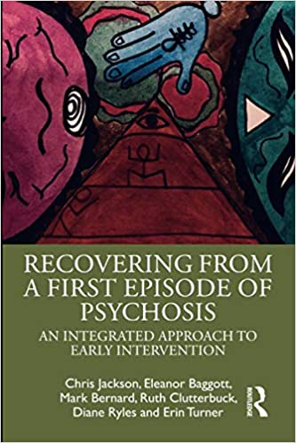 First Psychotic Episode Why Early >> Amazon Com Recovering From A First Episode Of Psychosis