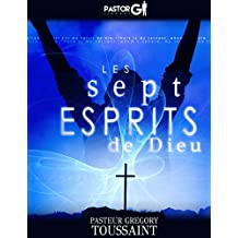 Les Sept Esprits de Dieu: Comment Opérer dans la Plénitude de Dieu (French Edition)
