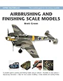 Airbrushing and Finishing Scale Models (Modelling Masterclass)