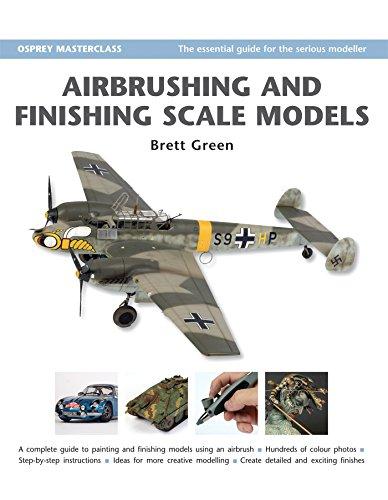 Airbrushing and Finishing Scale Models (Modelling Masterclass) ()