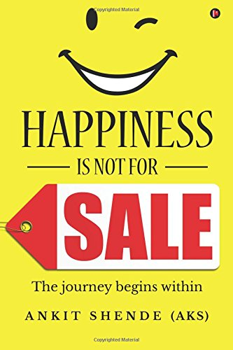Happiness is not for sale: The journey begins within ebook