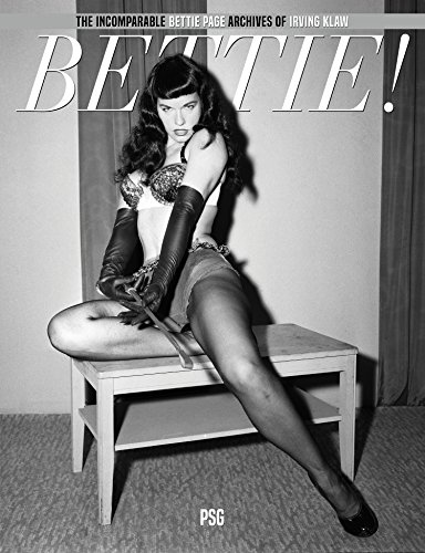 - BETTIE! : The Incomparable Bettie Page Archives of Irving Klaw